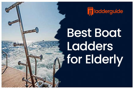Best Boat Ladders for Elderly