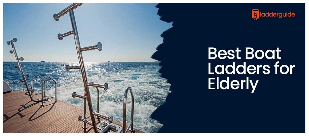 Best Boat Ladders for Elderly