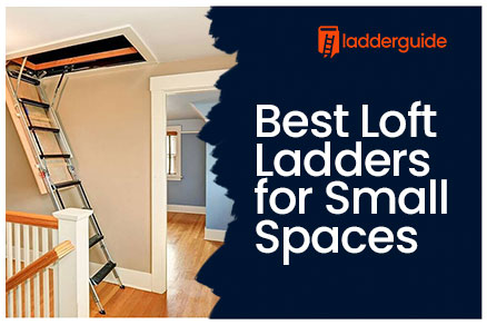 Best Loft Ladders for Small Spaces