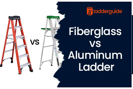 Fiberglass vs Aluminum Ladder