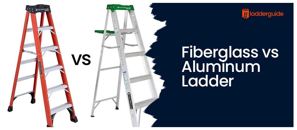 Fiberglass vs Aluminum Ladder