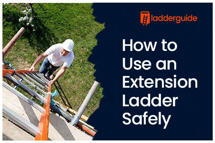 Avoid the Following Scenarios When Using an Extension Ladder
