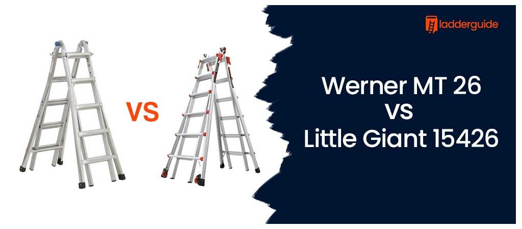 Werner MT 26 vs Little Giant 15426