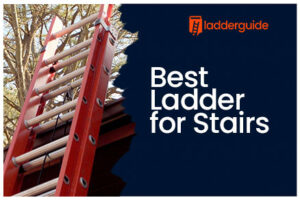 Best Ladder for Stairs