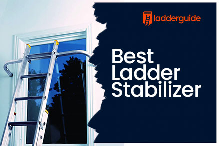 Best Ladder Stabilizer