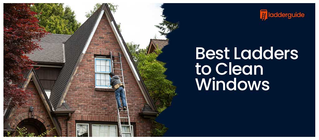Best Ladders to Clean Windows