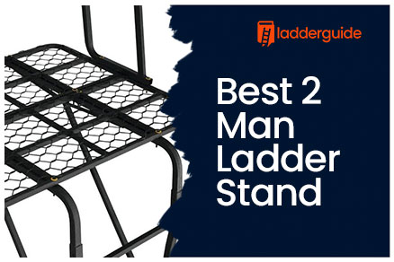 Best 2 Man Ladder Stand