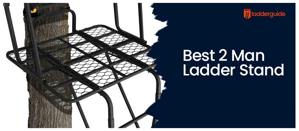 Best 2 Man Ladder Stand