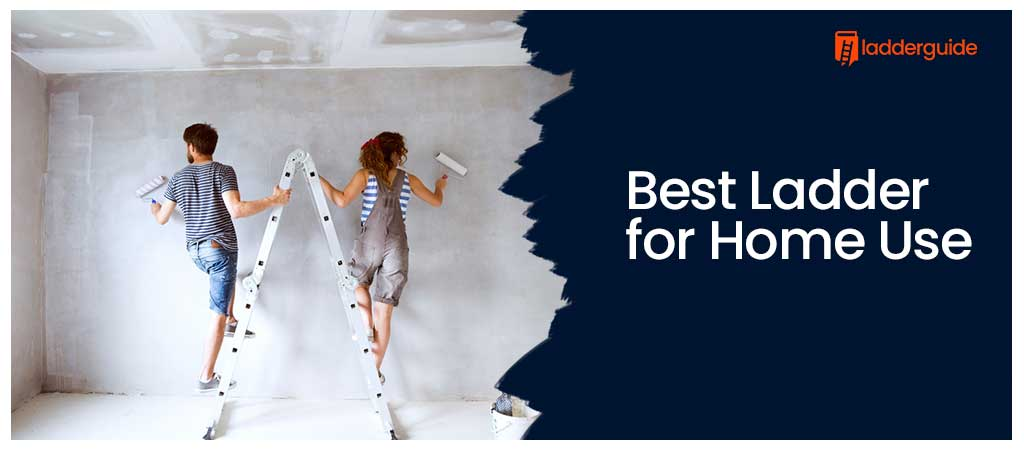 Best Ladder for Home Use