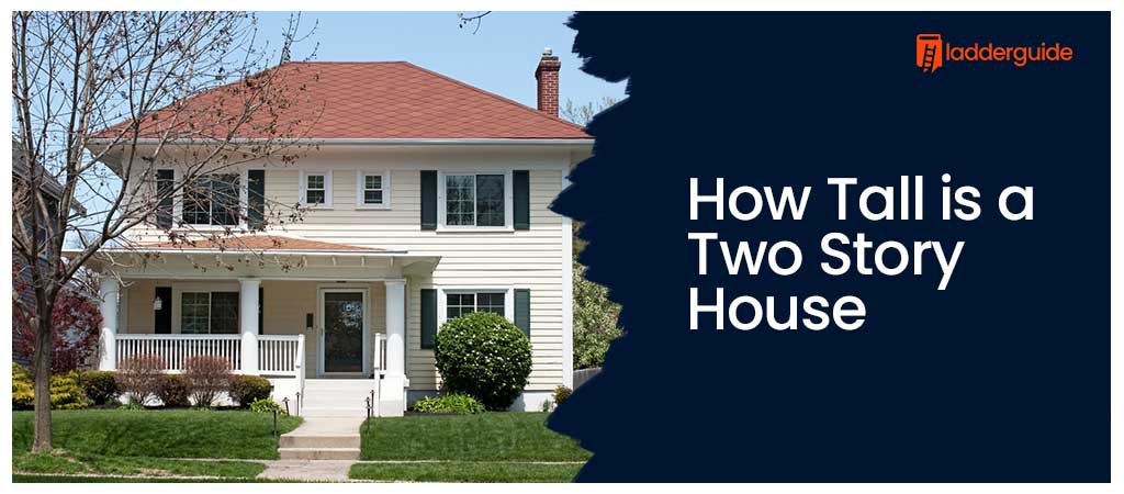 How Tall is a Two Story House